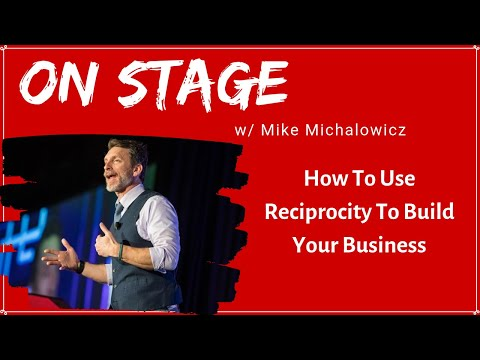 How To Use Reciprocity To Build Your Business presented by Mike Michalowicz