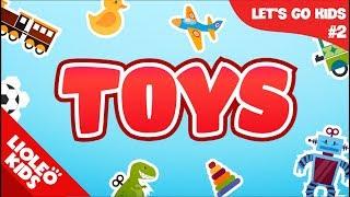Bé học tiếng Anh về đồ chơi |[Trọn bộ 20 chủ đề từ vựng sách Let's go] [Lioleo Kids]