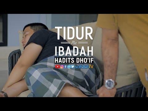 Adab Harian Muslim Edisi Ramadhan 1439H: Tidur Itu Ibadah?! Hadits Dho'if