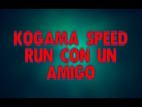 KoGaMa Speed Run Con Un Amigo