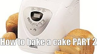 Morphy Richards Breadmaker - How to bake a cake PART 2