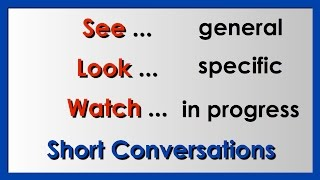 See, Look, Watch | Easy English Conversation Practice | ESL.