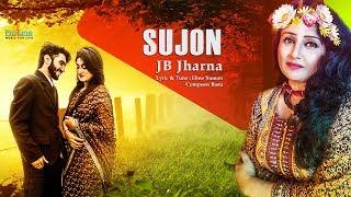 SUJON    JB JHARNA    Bangla New Song-2017    Protune