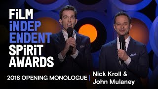 Nick Kroll and John Mulaney's Opening Monologue at the 2018 Film Independent Spirit Awards