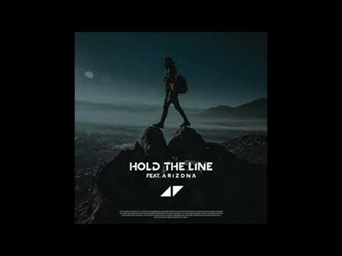 Avicii - Hold The Line ft. A R I Z O N A 【1 HOUR】
