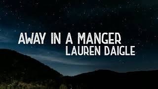 Away In A Manger Lauren Daigle