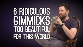 6 Ridiculous Gimmicks Too Beautiful for This World