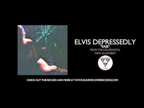 Elvis Depressedly - Ease