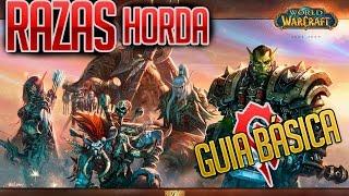 Razas de la Horda - ¿Cual es la mejor? - Guías Básicas de World of Warcraft