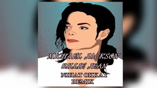 Michael Jackson - Billie Jean(Nihat Okkay Deep House Remix)