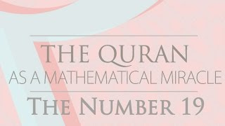 [QURAN MIRACLES] The Miracles of the Number 19 in Quran | Dr. Shabir Ally