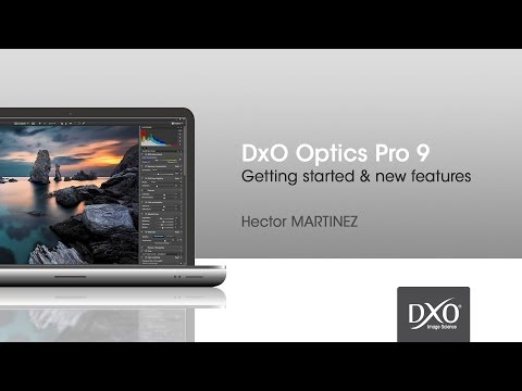 DxO Optics Pro 9 : Getting started & new features   Webinar