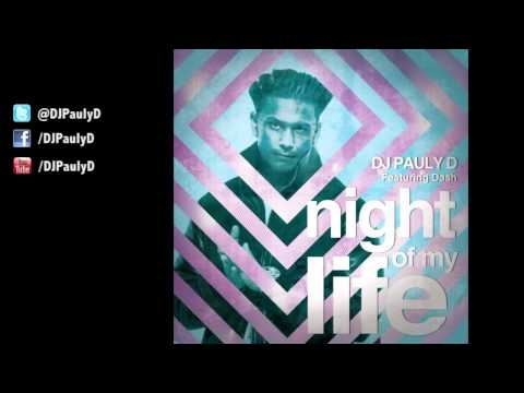 DJ Pauly D - Night Of My Life (feat. Dash)