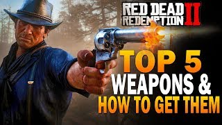 Top 5 Weapons In RDR2 & How To Get Them! Red Dead Redemption 2 Best Weapons