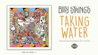 "Billy Strings - ""Taking Water"""