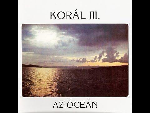 Korál - Az óceán (teljes Album)