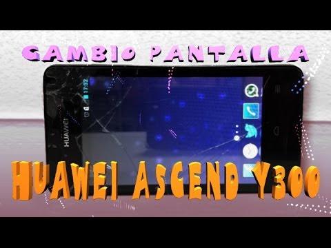 Cambio pantalla Huawei Ascend Y300