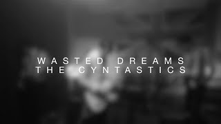The Cyntastics - Wasted Dreams (live)