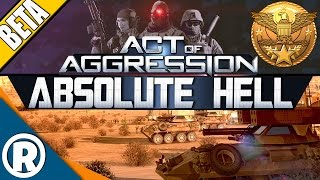 Act of Aggression: VIP BETA - Absolute Hell
