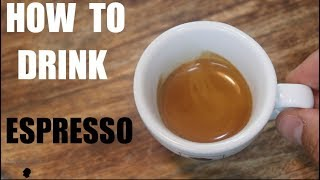 HOW TO DRINK ESPRESSO - MY ITALIAN GUIDE ON TASTING ESPRESSO - 에스프레소 마시는법