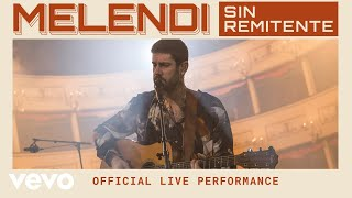 Melendi - Sin Remitente - Official Live Performance | Vevo