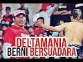 DELTAMANIA : Deltamania & Berni Bersaudara ( Match day Deltras Vs Persid )