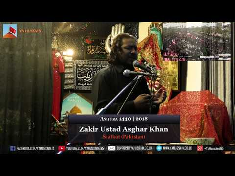 10th Muharram 1440 | 2018 - Zakir Ustad Asghar Khan (Sialkot) - Northampton (UK)