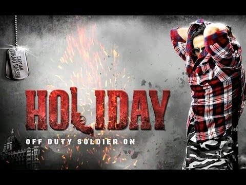HOLIDAY ( 2014 Hindi movie) Theatrical Trailer- Akshay Kumar...