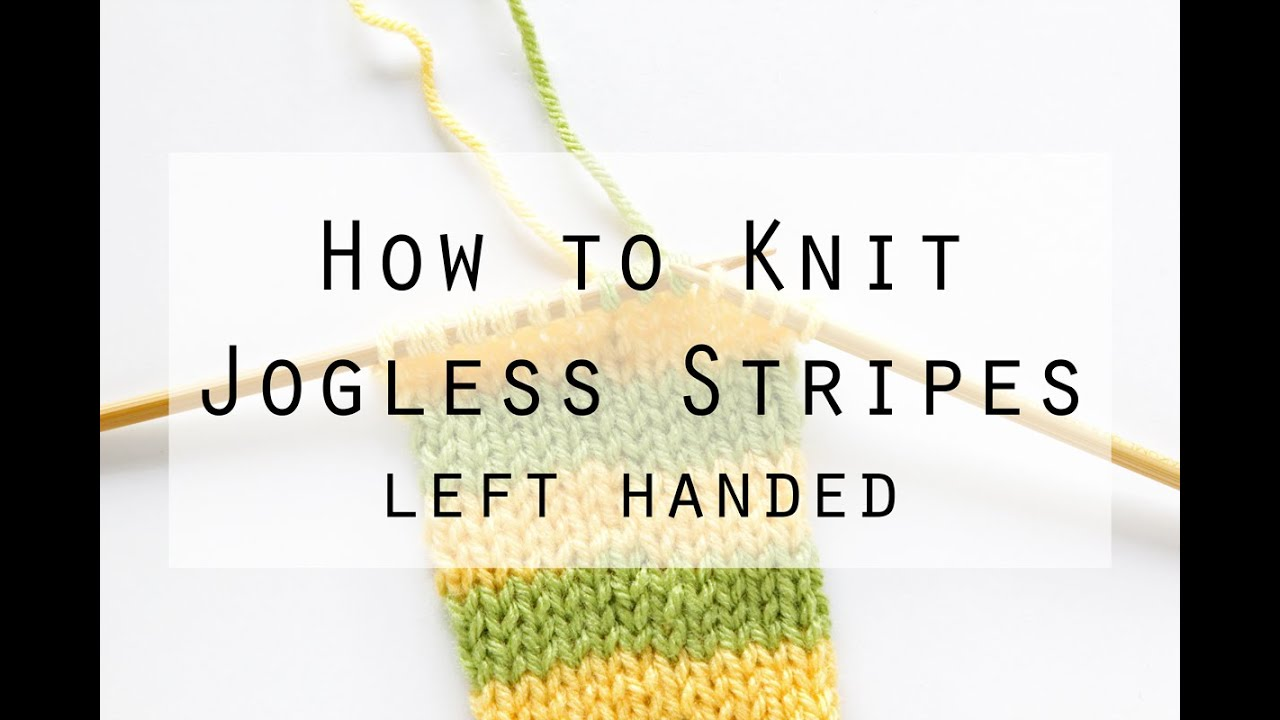 Knitting Left Handed Ssk : How to knit jogless stripes left handed hands occupied