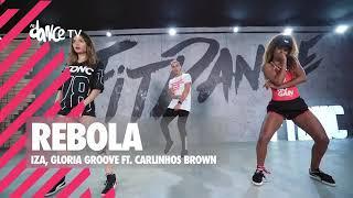 Rebola - IZA, Gloria Groove ft. Carlinhos Brown | FitDance TV (Coreografia) Dance Video