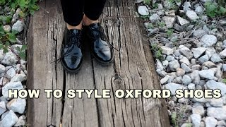 HOW TO STYLE - Oxford shoes