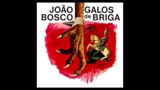 João Bosco Galos De Briga 1976 Full Album