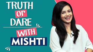 Truth Or Dare With Mishti Chakraborty | Boyfriend, Dating And More