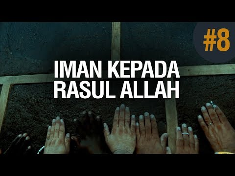 Iman Kepada Para Rasul-Nya #8 - Ustadz Khairullah Anwar Luthfi, Lc