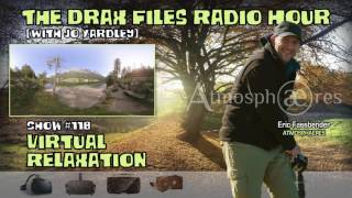 The Drax Files Radio Hour with Jo Yardley Show #118: Virtual Relaxation
