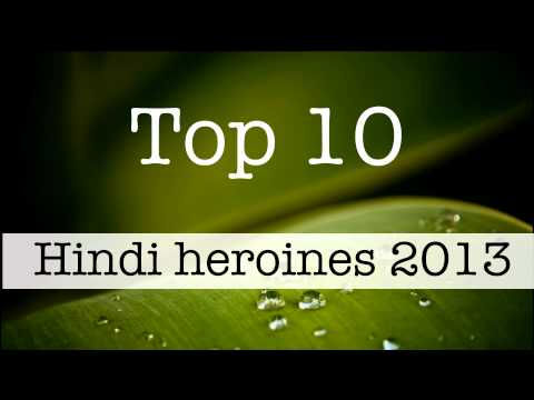 Top 10  Hindi heroines 2013