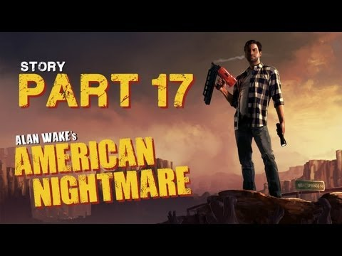 Alan Wake's American Nightmare Playthrough Part 17 Champion of Light vs Mr Scratch Final Battle