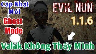 Evil Nun #5 : Bản Cập Nhật Mới Nhất || 1.1.6 || Valak Không Thấy Mình ( Ghost Mode ) - Wolf Gaming