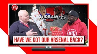 Papering Over Cracks Or Have We Got Our Arsenal Back? | Claude & Ty Show