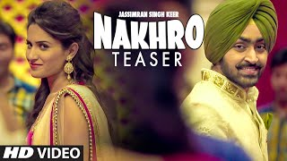 JASSIMRAN SINGH KEER : NAKHRO (Song Teaser) | Latest Punjabi Song