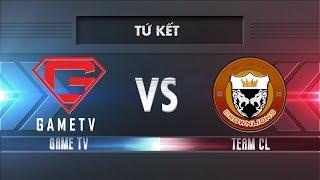 [Tứ Kết] GAMETV vs TEAM CL [25.11.2017] - Garena Liên Quân Mobile
