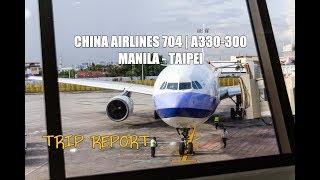 TRIP REPORT: CI704 - [A330-300] CHINA AIRLINES 704 Manila - Taipei Flight
