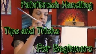 Basic Paintbrush Handling Acrylic Tips and Tricks for Beginners