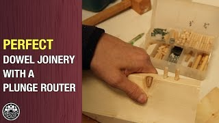 Perfect Dowel Joinery With A Plunge Router