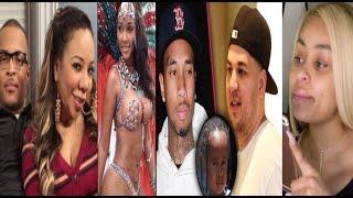 Blac Chyna Blasts Rob Kardashian & Tyga + T.I. Justifies Cheating on Tiny