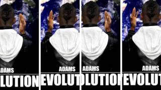 Adams - Le Courage -  L'évolution (Audio)