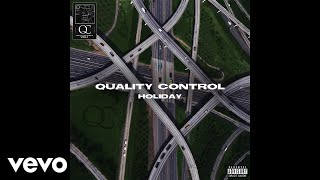 Quality Control, Lil Yachty, Quavo - Holiday (Audio)