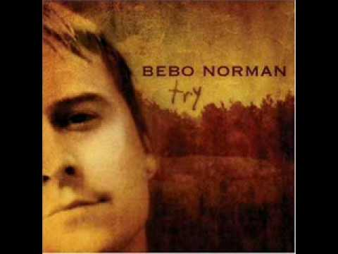 Bebo Norman - How You Love Me