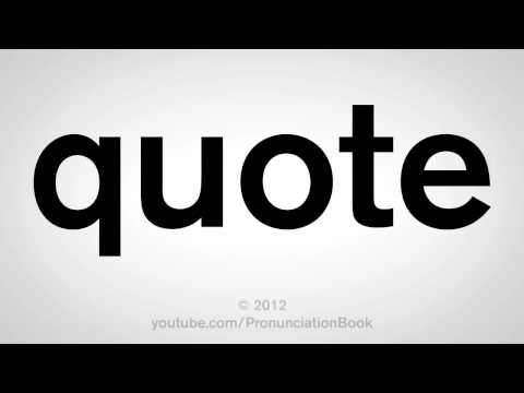 How To Pronounce Quote