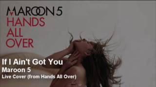 Watch Maroon 5 If I Ain